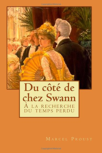 Du côté de chez Swann: À la recherche du temps perdu: Volume 1
