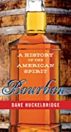 Bourbon: A History of the American Sp…