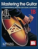 img - for Mastering the Guitar 1B: A Comprehensive Method for Today's Guitarist! book / textbook / text book