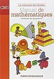 Manuel de mathématiques CM1 : Cahier d'exercices B