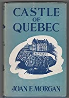 Castle of Quebec by Joan Elson Morgan