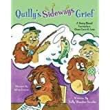 Quilly's Sideways Grief - A Story-Based Curriculum About Grief & Loss