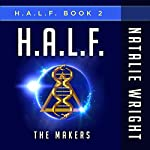 H.A.L.F.: The Makers | Natalie Wright