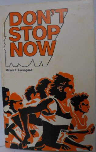 Don't Stop Now By Miriam E. Levengood Youth Couse 8 Lessons (8th lesson) PDF
