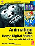 img - for Animation in the Home Digital Studio: Creation to Distribution (Focal Press Visual Effects and Animation) by Subotnick Steven (2002-12-23) Paperback book / textbook / text book