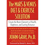 The Mars and Venus Diet and Exercise Solution: Create the Brain Chemistry of Health, Happiness, and Lasting Romanceby Daniel G. Amen