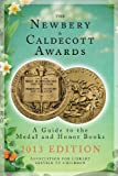 img - for The Newbery and Caldecott Awards: A Guide to the Medal and Honor Books, 2013 Edition (Newbery & Caldecott Awards) book / textbook / text book