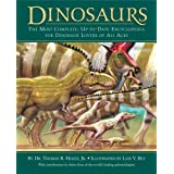 Dinosaurs: The Most Complete, Up-to-Date Encyclopedia for Dinosaur Lovers of All Agesby Dr. Thomas R. Holtz Jnr.