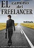 El Camino del Freelancer: El camino al �xito en pocos pasos
