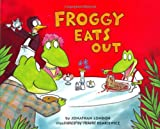 Froggy Eats Out (0670896861) by London, Jonathan