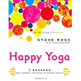 Happy Yoga: 7 Reasons Why There's Nothing to Worry About ~ Steve Ross