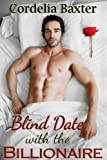 Blind Date with the Billionaire (Billionaire BBW Erotic Romance)