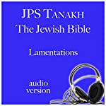 Lamentations: JPS Audio Bible |  The Jewish Publication Society