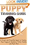 Puppy Training Guide: A Proven and Po...