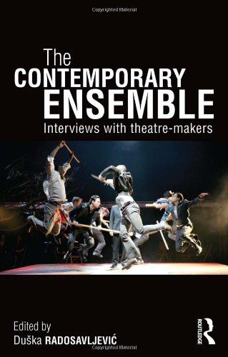 The Contemporary Ensemble: Interviews with Theatre-Makers