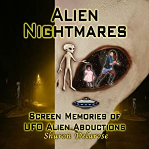 Alien Nightmares: Screen Memories of UFO Alien Abductions Audiobook