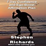 7 Day Confidence and Ego-Boost Affirmation Plan | Stephen Richards