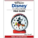Warman's Disney Collectibles Field Guide: Values And Identification (Warman's Field Guide) ~ Ken Farrell