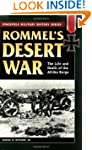 Rommel's Desert War: The Life and Dea...