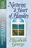 Nurturing a Heart of Humility (A Woman After God's Own Heart) (English Edition)