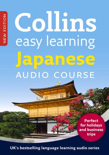 Collins Easy Learning Audio Course - Japanese: Language Learning the easy way with Collins (Collins Easy Learning Audio Course)
