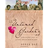 The Untamed Garden: A Revealing Look at Our Love Affair with Plantsby Sonia Day