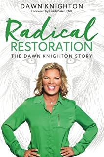 Book Cover: Radical Restoration: The Dawn Knighton Story