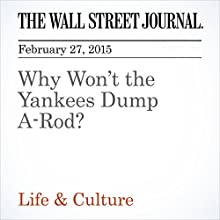 Why Won't the Yankees Dump A-Rod? (       UNABRIDGED) by Daniel Barbarisi Narrated by Ken Borgers