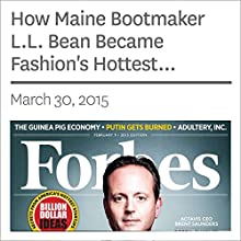 How Maine Bootmaker L.L. Bean Became Fashion's Hottest Company (       UNABRIDGED) by Clare O'Connor Narrated by Ken Borgers