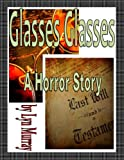 img - for Glasses Glasses [A Horror Story] book / textbook / text book