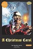 A Christmas Carol: The Graphic Novel (Classical Comics)