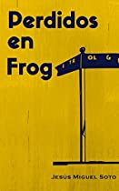 Perdidos En Frog (spanish Edition)