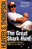 The Great Shark Hunt: Strange Tales from a Strange Time (The Gonzo Papers Series)