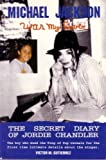 Michael Jackson Was My Lover: The Secret Diary of Jordie Chandler