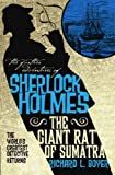 Richard L. Boyer The Further Adventures of Sherlock Holmes: The Giant Rat of Sumatra