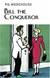 P.G. Wodehouse Bill the Conqueror