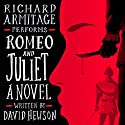 Romeo and Juliet: A Novel | Livre audio Auteur(s) : David Hewson Narrateur(s) : Richard Armitage