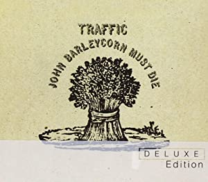 John Barleycorn Must Die [2 CD Deluxe Edition]