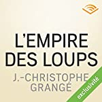 L'empire des loups | Jean-Christophe Grangé