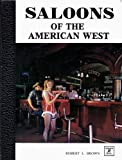 img - for Saloons of the American West: An Illustrated Chronicle book / textbook / text book