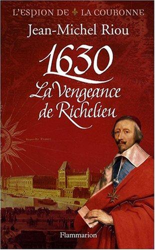 1630, la vengeance de Richelieu, T.1