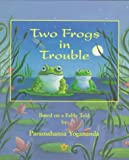 img - for By Natalie Hale Two Frogs in Trouble: Based on a Fable Told by Paramahansa Yogananda (1st First Edition) [Paperback] book / textbook / text book