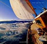 Wind and Water: Boating Photographs From Around The World