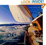 Wind And Water: Boating Photographs f...