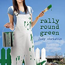 Rally 'Round Green: Gone to Green, Book 4 (       UNABRIDGED) by Judy Christie Narrated by Tara Ochs