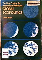 Global Ecopolitics. by Dennis Pirages