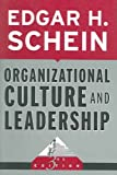 Organizational Culture and Leadership (J-B US non-Franchise Leadership) (0787975974) by Edgar H. Schein