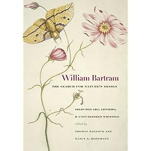William Bartram , la ricerca di Nature's Design : Art selezionati , lettere e scritti inediti ( Wormsloe Book Natura Foundation) (A Wormsloe Book Natura Foundation) [ Hardcover ]
