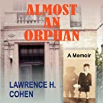 Almost an Orphan: A Memoir | Lawrence H. Cohen