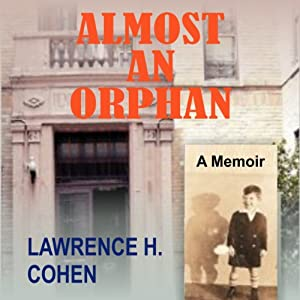 Almost an Orphan: A Memoir | [Lawrence H. Cohen]